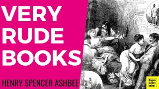 The Mucky Books of Henry Spencer Ashbee -- Rogues Gallery Online