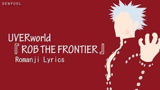 Nanatsu no Taizai Season 3 Opening『 ROB THE FRONTIER 』By UVERworld Lyrics