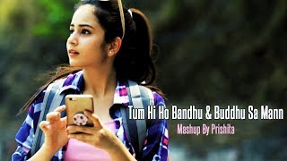 Tum Hi Ho Bandhu-Cocktail | Buddhu Sa Mann-Kapoor and Sons | Latest Mashup By Prishita | DJ Aneby