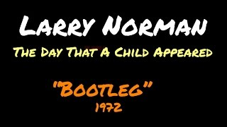 Watch Larry Norman The Day That A Child Appeared video
