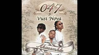 047 - Akasemhle (Official Audio) ft. Vusi Nova