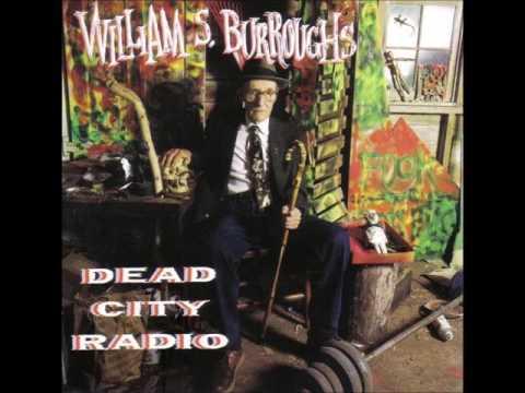 William S. Burroughs :: Dead City Radio :: 17 Ich Bin von Kopf bis Fuss auf Liebe Eingestellt