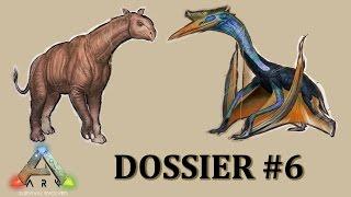 Ark : Survival Evolved - Dino Dossier #6