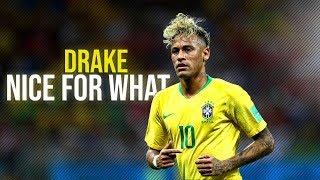 Download Lagu Neymar Jr ►Drake - Nice For What ● Skills & Goals ● 2018 HD mp3