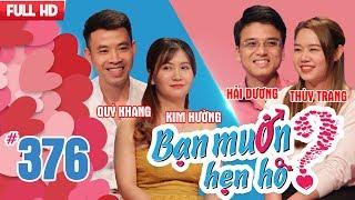 WANNA DATE| EP 376 UNCUT| Quy Khang - Kim Huong| Hai Duong - Thuy Trang|  160418 💖