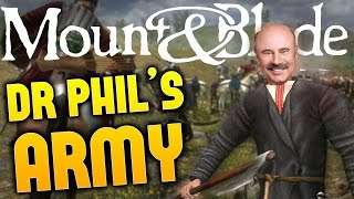 Mount & Blade With Fire and Sword - Dr Phil, Destroyer of Worlds - Mount & Blade Gameplay Highlights