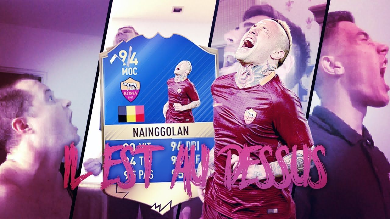 FIFA 17 - NAINGGOLAN TOTS ! IL EST AU DESSUS DU GAME ...