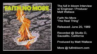 Faith No More 'The Real Thing' - Inside the Album w/ Producer Matt Wallace - AUDIO