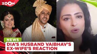 Dia Mirza's husband Vaibhav Rekhi's ex-wife Sunaina REACTS to their wedding