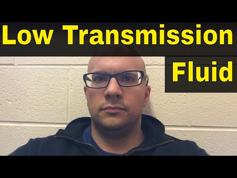 4 Symptoms Of Low Transmission Fluid