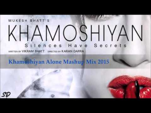 Khamoshiyan | Arijit Singh | Mashup Mix 2015 | Full HD 720p Song