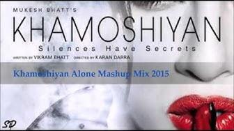 Khamoshiyan | Arijit Singh | Mashup Mix 2015 | Full HD 720p Song