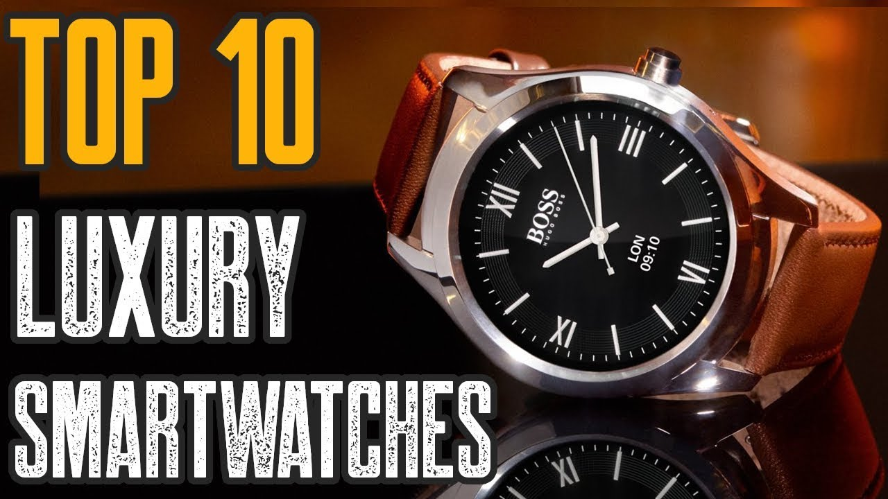 top 10 best luxury smartwatch 2019 youtube. Black Bedroom Furniture Sets. Home Design Ideas