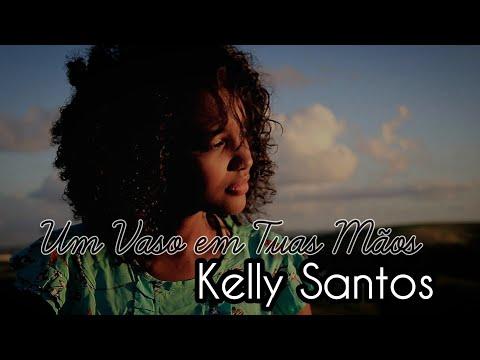 Kelly Santos - Um Vaso Em Tuas Mãos [Clip Oficial]
