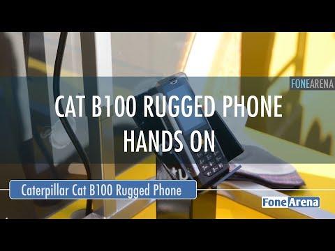 Cat B100 Rugged Phone First Look
