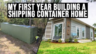 Building A Shipping Container Home In One Year | Timelapse