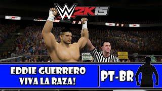 WWE 2K15 (PS4) - VIVA LA RAZA! - Eddie Guerrero: CAW