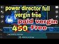 Free power director full vergin ,trik,h*ck, video editer app for android  m (Hindi/urdu)