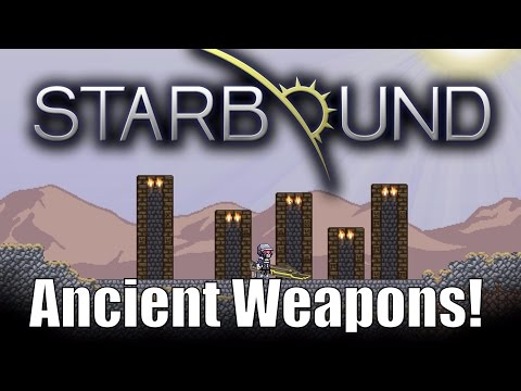 Starbound Custom Creations: Ancient Weapons!