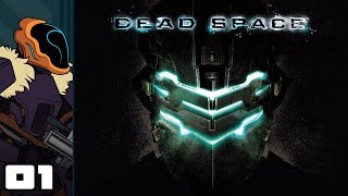 Let's Play Dead Space - PC Gameplay Part 1 - I Warned You!