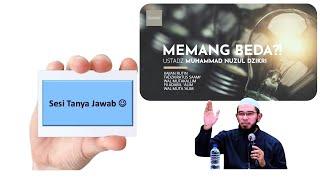 TANYA JAWAB   MEMANG BEDAUst. Muhammad Nuzul Dzikri