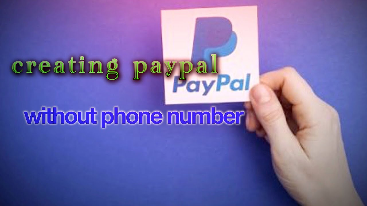 How to create PayPal account without phone number in every country
