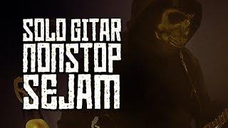 Solo Gitar Sejam | Video Main Gitar Satu Jam Nonstop