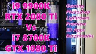 i9 9900k RTX 2080 TI vs i7 8700K GTX 1080 TI Comparison Benchmarks Gaming Premiere Lightroom 3D