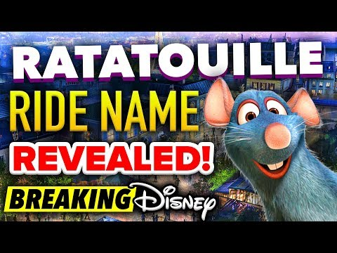 Ratatouille RIDE NAME REVEALED for Epcot! - Disney News Update