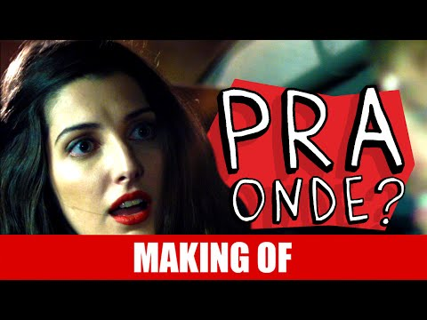 Making Of – Pra Onde?