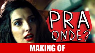 Vídeo - Making Of – Pra Onde?