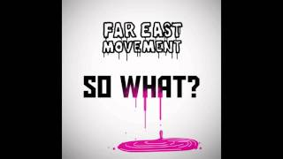FAR EAST MOVEMENT - SO WHAT (LA BASS DJ TRANSITION - 95-120bpm)