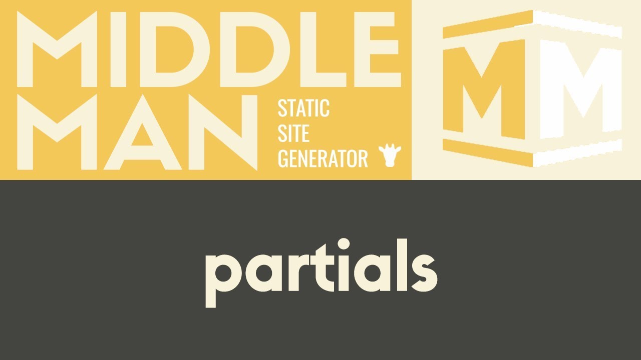Middleman: Partials
