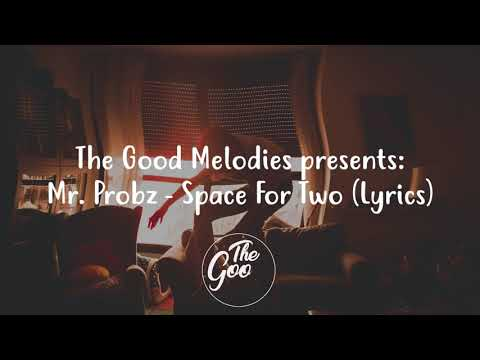 Mr. Probz - Space For Two (Lyrics/ Lyric Video)