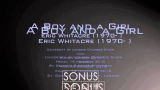 eric whitacre a boy and a girl