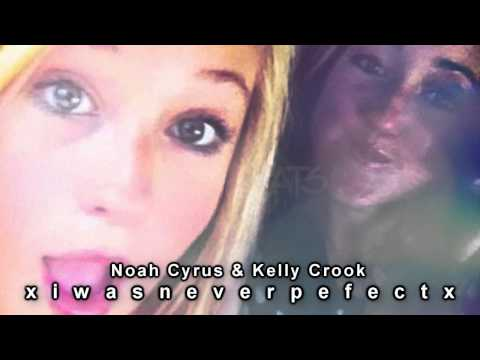 Noah Cyrus and Kelly Crook  Youve got that one thing