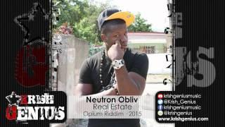 Neutron Obliv - Real Estate [Opium Riddim] March 2015