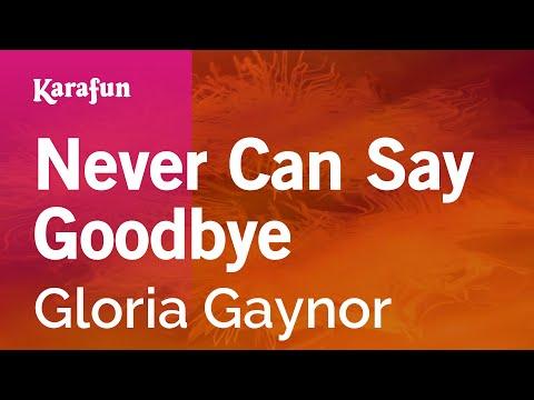 Karaoke Never Can Say Goodbye - Gloria Gaynor *