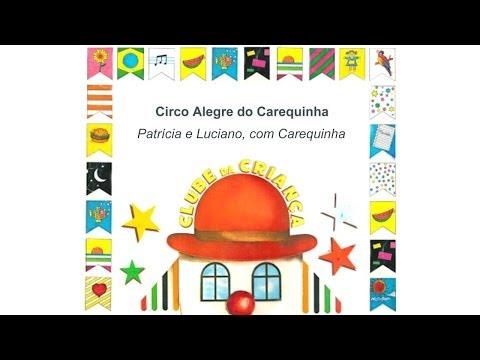 LP Clube da Criança :: Circo Alegre Do Carequinha - Patrícia e Luciano, com Carequinha :: 1984