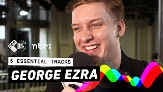 George Ezra about first time ever sushi, Miley Cyrus & a big fight #GETITRIGHT | 5 Essential Tracks