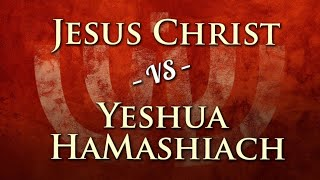Jesus vs Yeshua: Which One is Correct?