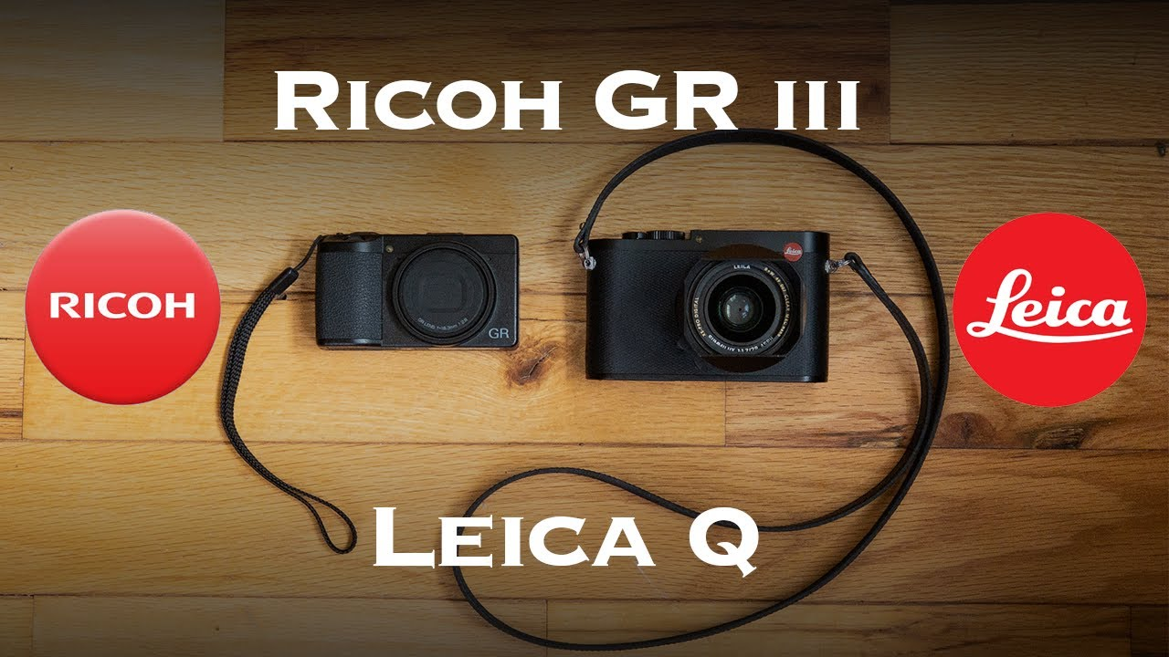 Leica Q vs Ricoh GRiii - Which Is The Best Premium Compact Camera?