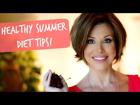 Healthy Summer Diet Tips!