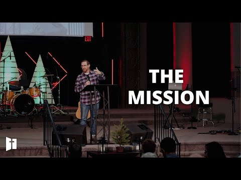 The Mission | Pastor Matt Holcomb
