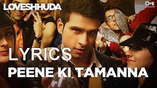 Peene Ki Tamanna LYRICS | LOVESHHUDA | FULL SONG | 2015