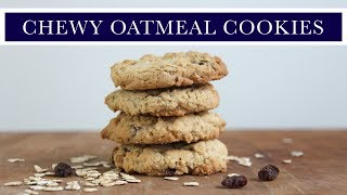 How to Make Chewy Oatmeal Raisin Cookies - Easy Recipe