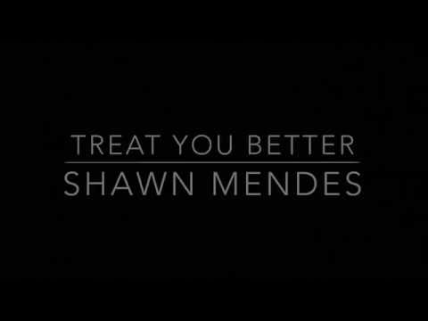 Treat You Better (Lyrics) - Shawn Mendes