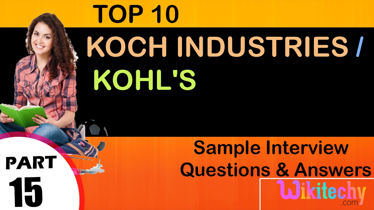 first round interview questions koch industries kohl s top most ...