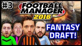 FANTASY DRAFT #3 - NEW RULES! - FOOTBALL MANAGER 2016