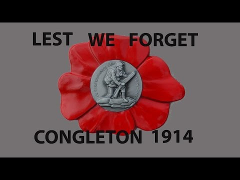 LEST WE FORGET Congleton Remembers World War 1 1914-1918 in 2014